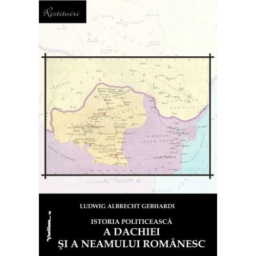 ISTORIA POLITICEASCĂ A DACHIEI ŞI A NEAMULUI ROMÂNESC