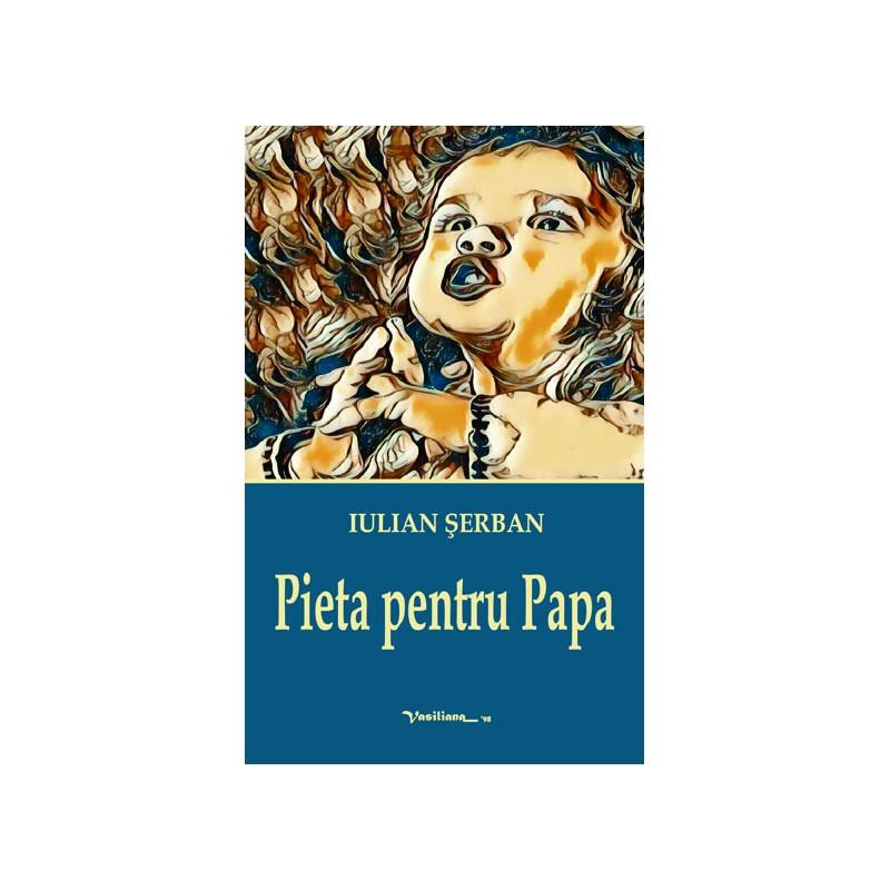 PIETA PENTRU PAPA