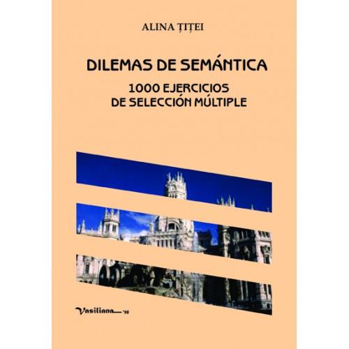 DILEMAS DE SEMÁNTICA. 1000 EJERCICIOS DE SELECCIÓN MÚLTIPLE
